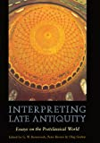 img - for Interpreting Late Antiquity: Essays on the Postclassical World book / textbook / text book