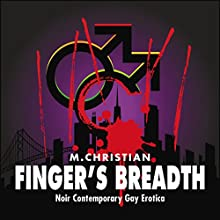 Finger's Breadth Audiobook by M. Christian Narrated by A. A. Ron
