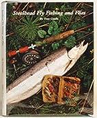Steelhead Fly Fishing & Flies by Trey Combs