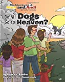 img - for Do All Dogs Go To Heaven? (The Adventures of Alex and Andi) (Volume 3) book / textbook / text book