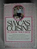 Simca's Cuisine 1st edition by Beck, Simone; Simon, Patricia published by Alfred A Knopf Hardcover