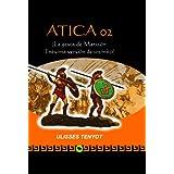 Atica 02 (La gesta de Maratón: Enésima versión de un mito)