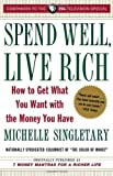 img - for By Michelle Singletary Spend Well, Live Rich (previously published as 7 Money Mantras for a Richer Life): How to Get What Y (Reprint) book / textbook / text book