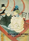 Toulouse-Lautrec: The Complete Graphic Works (Painters & sculptors) (0500091889) by Adriani, Gotz