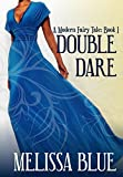 Double Dare (A Modern Fairy Tale Book 1)