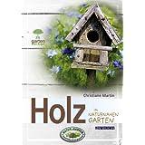 """Holz: im naturnahen Gartenvon """"Christiane Martin"""""""