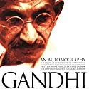 An Autobiography: The Story of My Experiments with Truth (       UNABRIDGED) by Mohandas (Mahatma) K. Gandhi Narrated by Bill Wallace