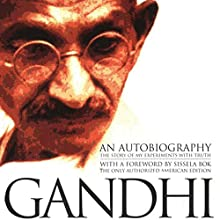 An Autobiography: The Story of My Experiments with Truth Audiobook by Mohandas (Mahatma) K. Gandhi Narrated by Bill Wallace
