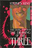 The Drawing of the Three (The Dark Tower, Book 2) (0937986909) by Stephen King