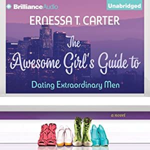 The Awesome Girl's Guide to Dating Extraordinary Men | [Ernessa Carter]