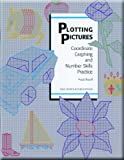 Plotting Pictures: Coordinate Graphing and Number Skills Practice, Grades 5-10