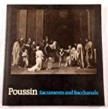 img - for Poussin, sacraments and bacchanals: Paintings and drawings on sacred and profane themes by Nicolas Poussin 1594-1665 book / textbook / text book