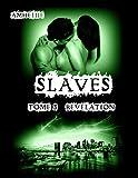 Slaves, Tome 3 : R�v�lation