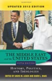 img - for The Middle East and the United States: History, Politics, and Ideologies, UPDATED 2013 EDITION book / textbook / text book