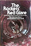 The Rockets' Red Glare: An Illustrated History of Rocketry Through the Ages