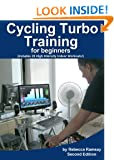 Cycling Turbo Training for Beginners - a quick start guide to cycling indoors to Explode your fitness FAST. (20 interval workouts included).