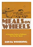 img - for Meals on Wheels: A Complete Guide to Delicious On-the-Go Meals book / textbook / text book
