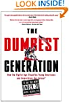 The Dumbest Generation: How the Digit...