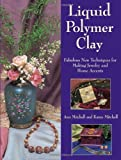 img - for Liquid Polymer Clay book / textbook / text book