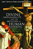 img - for Divine Impassibility and the Mystery of Human Suffering book / textbook / text book