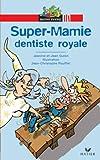 "Afficher ""Super-Mamie dentiste royale"""