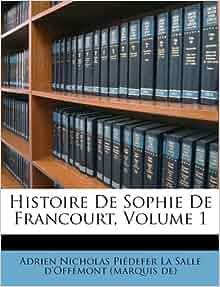 Histoire De Sophie De Francourt Volume 1 French Edition