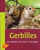 echange, troc Heike Schmidt-Röger - Les gerbilles : Les connaître, les nourrir, les soigner