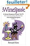 Wine Speak: A Vinous Thesaurus of (Ga...