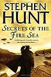 Stephen Hunt Secrets of the Fire Sea