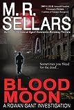 Blood Moon: A Rowan Gant Investigation (The Rowan Gant Investigations Book 9)