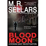 Blood Moon: A Rowan Gant Investigation (Rowan Gant Investigations, Book 9) ~ M. R. Sellars