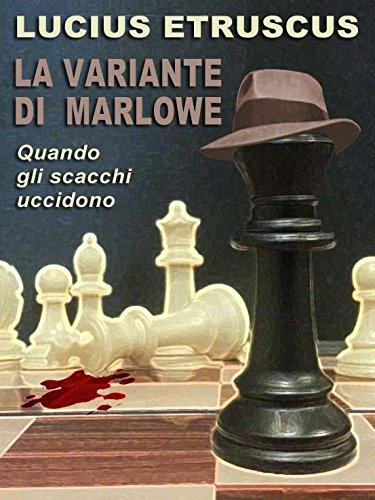 Lucius Etruscus - La variante di Marlowe (Un'indagine di Marlowe) (Italian Edition)