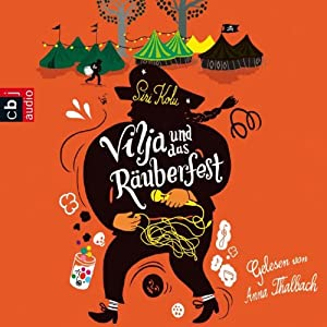 Vilja und das Räuberfest Hörbuch