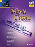 Image de Movie Classics: 14 bekannte Film-Melodien. Flöte und Klavier. Ausgabe mit CD. (Schott Flute Lounge)