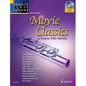 Movie Classics: 14 bekannte Film-Melodien. Flöte und Klavier. Ausgabe mit CD. (Schott Flute Lounge)