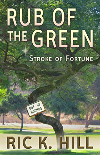 E-book - Rub of the Green by Ric K. Hill