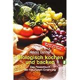 """Biologisch Kochen und Backenvon """"Helma Danner"""""""