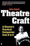 Theatre Craft: A Director's Practical Companion from A-Z (0571237371) by Caird, John