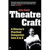 Theatre Craft: A Director's Practical Companion from A to Zby John Caird