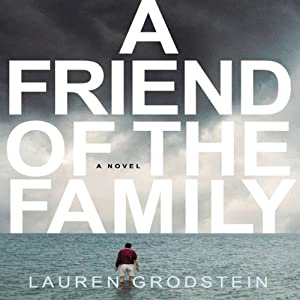 Friend of the Family | [Lauren Grodstein]