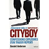 Cityboy : Mmoires explosives d&#39;un traderpar Geraint Anderson