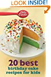 Betty Crocker 20 Best Birthday Cakes...