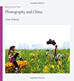 Photography and China (Reaktion Books - Exposures)