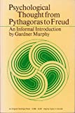 img - for Psychological Thought from Pythagoras to Freud: An Informal Introduction book / textbook / text book