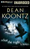 img - for (WHAT THE NIGHT KNOWS BY Koontz, Dean R.(Author))What the Night Knows[Compact disc]Brilliance Corporation(Publisher) book / textbook / text book