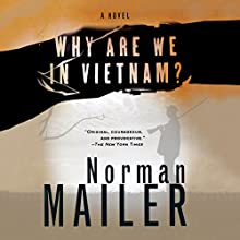 Why Are We in Vietnam?: A Novel Audiobook by Norman Mailer Narrated by MacLeod Andrews
