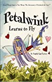 Petalwink Learns To Fly (Petalwink series Book 1) (English Edition)