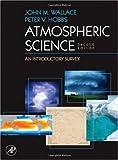 echange, troc Peter V. Hobbs, John Michael Wallace - Atmospheric Science: An Introductory Survey