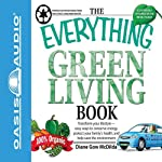 The Everything Green Living Book: Transform Your Lifestyle - Easy Ways to Conserve Energy, Protect Your Family's Health, and Help Save the Environment (       ABRIDGED) by Diane Gow McDilda