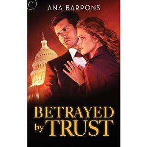 Betrayed by Trust | [Ana Barrons]